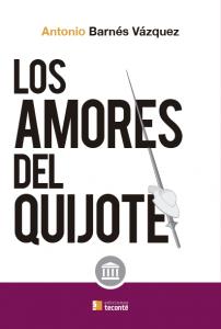 Los amores del Quijote, Antonio Barnés